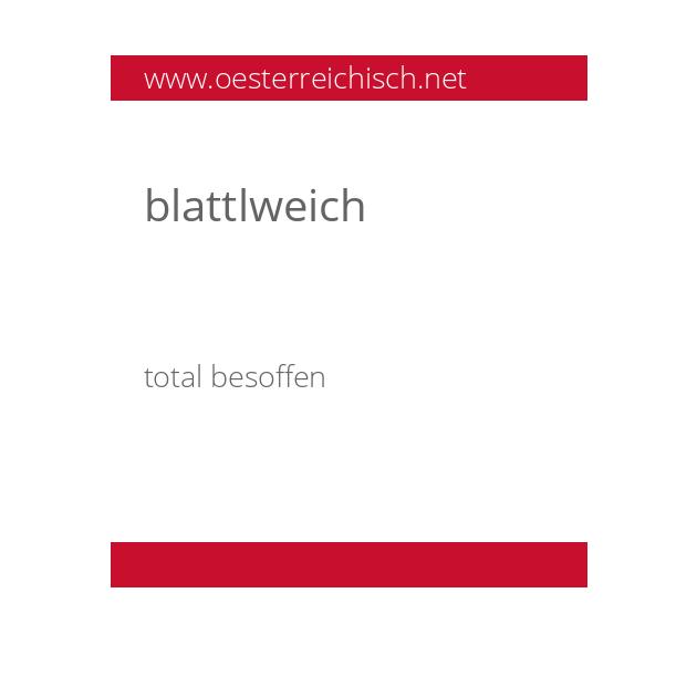 blattlweich