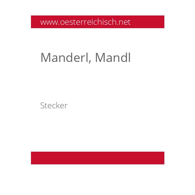 Manderl, Mandl