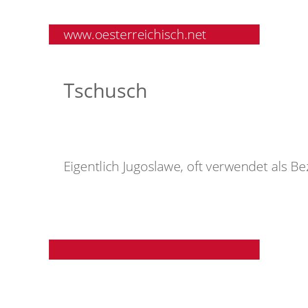 Tschusch