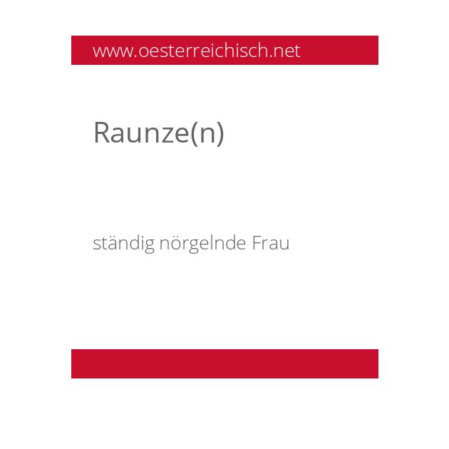 Raunze(n)