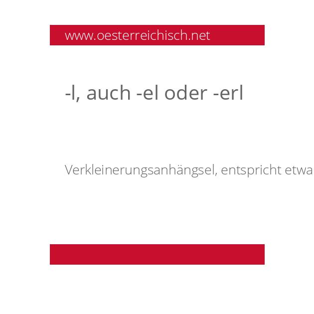 -l, auch -el oder -erl