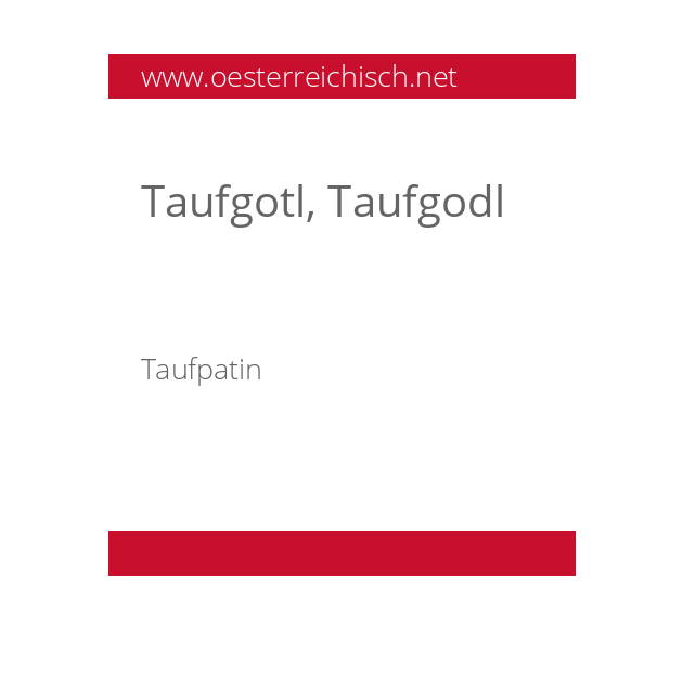 Taufgotl, Taufgodl