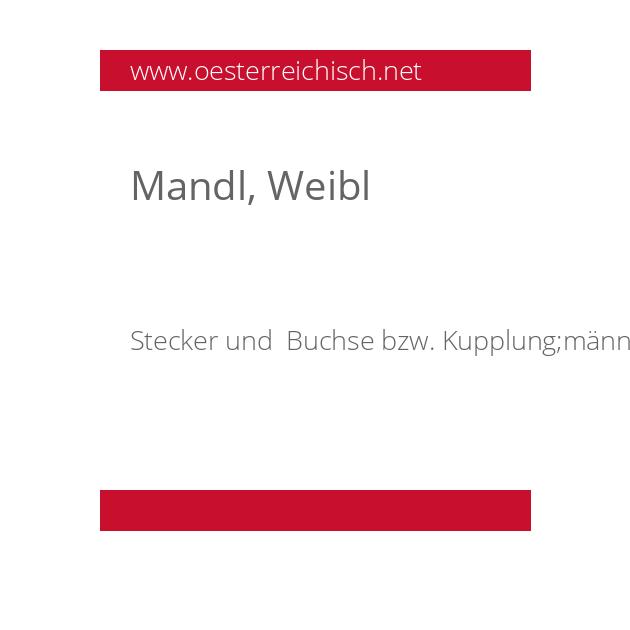 Mandl, Weibl