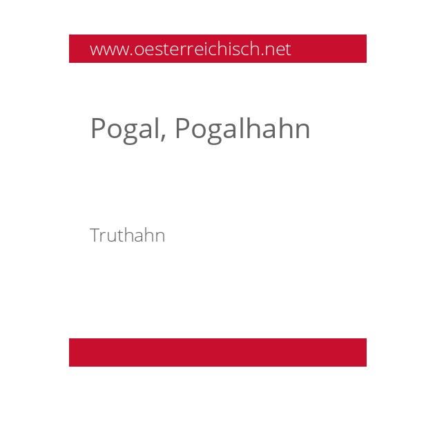 Pogal, Pogalhahn