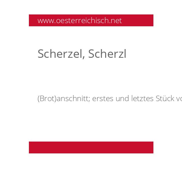 Scherzel, Scherzl
