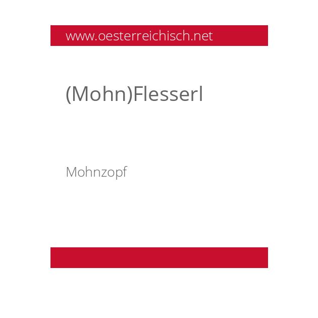 (Mohn)Flesserl
