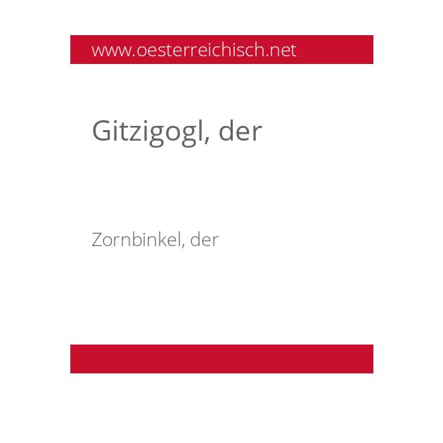 Gitzigogl, der